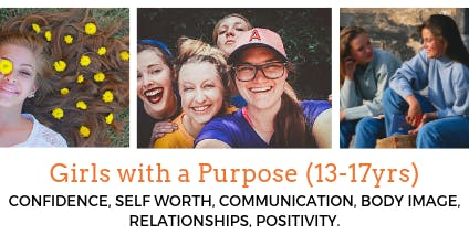 Girls with a Purpose: Self esteem groups for 13-17yr olds