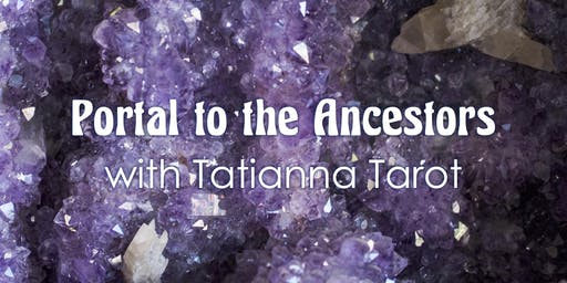 Portal To The Ancestors: A Workshop on Ancestral Reverence & Divination