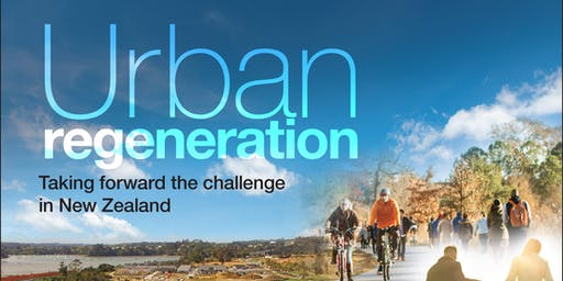 Urban Regeneration: Taking forward the challenge in New Zealand
