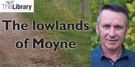 Author Talk: Brendan Ryan - THE LOWLANDS OF MOYNE (Warrnambool) tickets