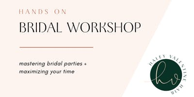 BRIDAL WORKSHOP [hands on] mastering bridal parties + maximizing your time