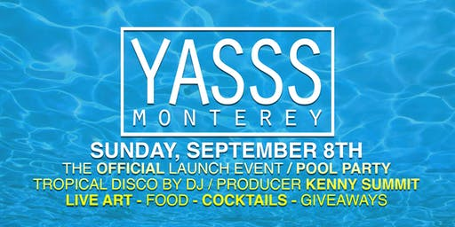 YASSS Monterey POOL Party