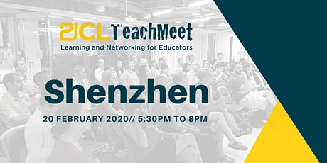 21CLTeachMeet Shenzhen - 20 February 2020 tickets
