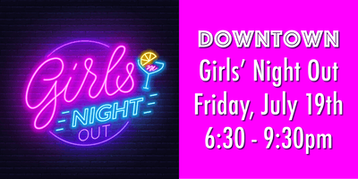 Downtown Girls' Night Out
