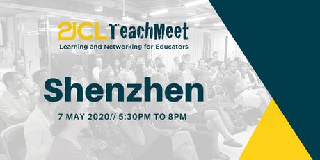 21CLTeachMeet Shenzhen - 7 May 2020 tickets