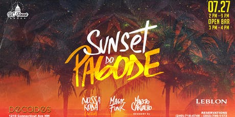 Sunset do Pagode (LIVE) -  VIP RESERVATIONS ONLY tickets