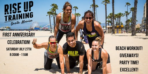 RISE UP TRAINING Santa Monica First Anniversary Workout & Celebration!