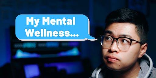 My Mental Wellness Story!