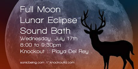 Full Moon Lunar Eclipse Sound Bath tickets