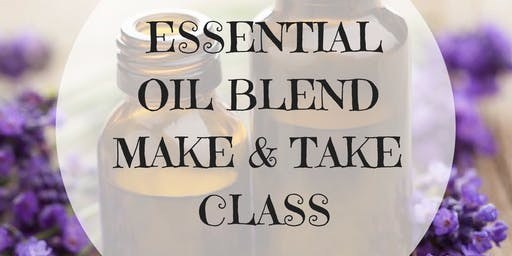 MAKE & TAKE ESSENTIAL OIL BLEND CLASS
