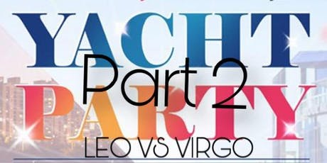 SUMMER YACHT PARTY PART 2 LEO VS VIRGO tickets