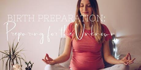 Birth Preparation: Preparing for the Unknown tickets