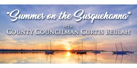 """Summer on the Susquehanna"" with County Councilman Curtis Beulah tickets"