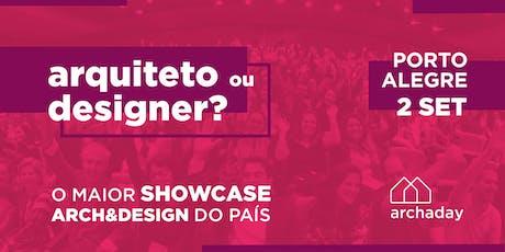 Archaday Porto Alegre | Conteúdo profissional para Arquitetos, Designers de Interiores e Estudantes ingressos