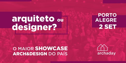 Archaday Porto Alegre | Conteúdo profissional para Arquitetos, Designers de Interiores e Estudantes