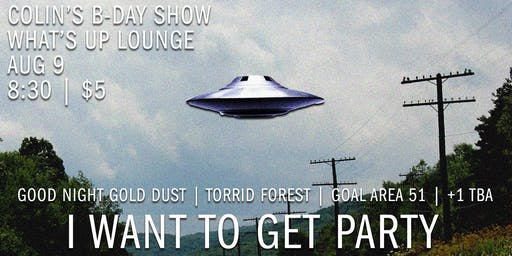 I Want to Get Party: Colin's Bday Show at the What's Up Lounge
