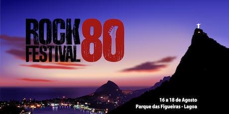 ROCK 80 FESTIVAL - LAGOA Parque das Figueiras (16 a 18 de agosto 2019). ingressos