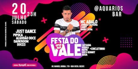 Festa do Vale com MC Abalo I OPEN BAR ingressos
