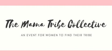 The Mama Tribe Collective's First Event tickets
