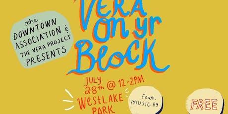 Vera On Yr Block @ Westlake Park tickets