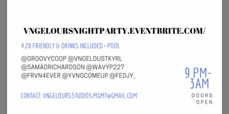 VNGELOURS NIGHT PARTY +   *     *  tickets