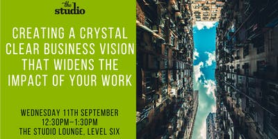 Speaker Series @ The Studio: Creating a Crystal Clear Business Vision That Widens the Impact of Your Work