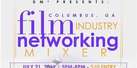 DM Squared Presents: Columbus GA Film Industry Networking Mixer tickets