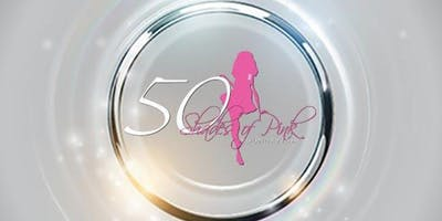 "50 Shades of Pink Foundation Presents ""The Future"" Fundraising Gala"