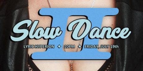 Slow Dance 2 tickets