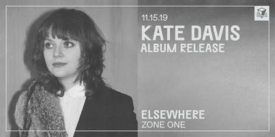 Kate Davis (Album Release!) @ Elsewhere (Zone One)