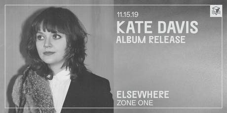 Kate Davis (Album Release!) @ Elsewhere (Zone One) tickets