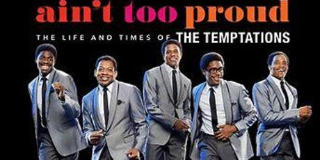 Ain't Too Proud- The TEMPTATIONS ON BROADWAY Bus Trip tickets