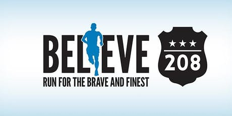 2019 6th Annual Believe 208: Run for the Brave & Finest tickets