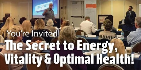 The Secret to Energy,  Vitality & Optimal Health! tickets