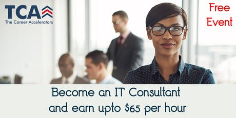 Become an IT Consultant and Earn up to $65 per hour!!! tickets