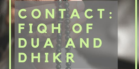 Contact: Fiqh of Dua and Dhikr  tickets