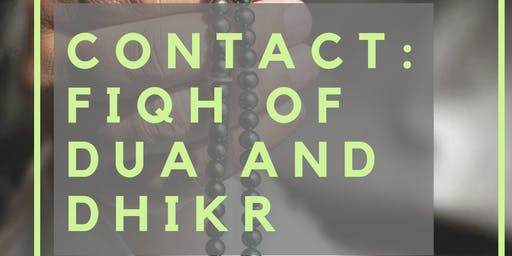 Contact: Fiqh of Dua and Dhikr