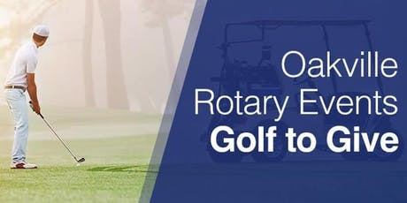 Oakville Rotary Golf to Give Tournament  2019 tickets