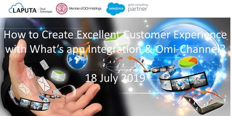 How to Create Excellent Customer Experience with Whats app Integration and Omi-Channel? (18 July 2019) tickets