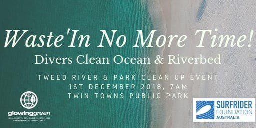 Waste'In No More Time - Ocean and Land Community Clean Up Day