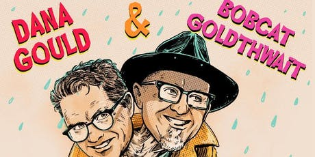 Bobcat Goldthwait & Dana Gould:  The Show With Two Heads! tickets