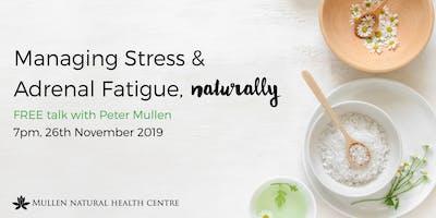 Managing stress and adrenal fatigue naturally