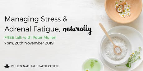 Managing stress and adrenal fatigue naturally tickets