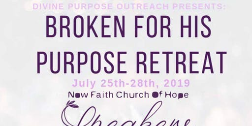 Broken for His Purpose 2019
