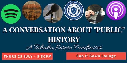 A Conversation about 'Public' History - Tahuhu Korero Fundraiser