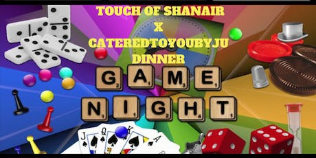 Touch of Shanair x Cateredtoyoubyju Dinner Game Night  tickets