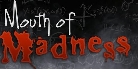 Mouth of Madness tickets