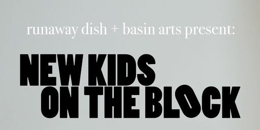 Runaway Dish + Basin Arts present NEW KIDS ON THE BLOCK