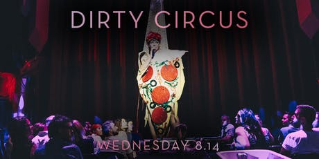 Dirty Circus - Anya's Birthday Edition tickets