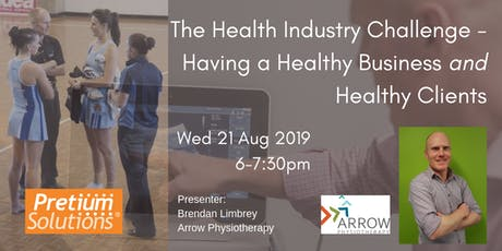 Health Industry Challenge - Having a Healthy Business AND Healthy Clients tickets